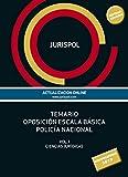 Temario oposición escala básica policía nacional: Vol. I: Ciencias Jurídicas...