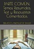 PARTE COMÚN. Temas Resumidos, Test y Respuestas Comentadas.: SERVICIO ANDALUZ...