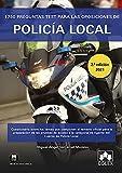 1750 preguntas test para las oposiciones de Policía Local: Cuestionario sobre...
