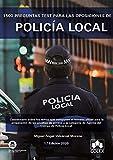 1500 preguntas test para las oposiciones de Policía Local: Cuestionario sobre...