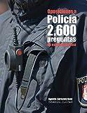 Oposiciones a Policía. 2.600 preguntas de examen tipo test: Exámenes reales de...