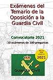 Exámenes del Temario de las Oposiciones a la Guardia Civil: 10 exámenes de 100...