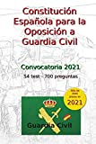 Constitución Española para la Oposición a Guardia Civil: 54 nuevos test:...