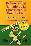 Exámenes del Temario de la Oposición a la Guardia Civil - Convocatoria 2020:...