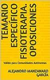 TEMARIO ESPECÍFICO FISIOTERAPIA. OPOSICIONES: Válido para Comunidades...